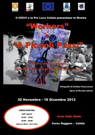 """""""Workers"""" e """"A piccoli passi"""" dal 30 Novembre al 16 Dicembre"""