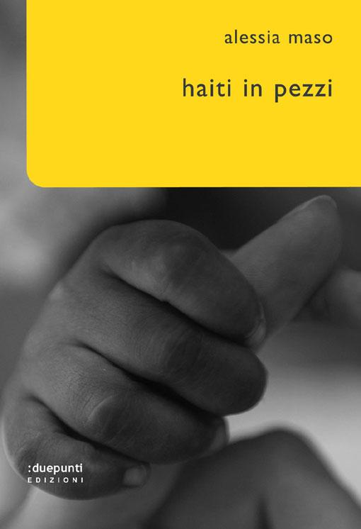 """PRESENTAZIONE DEL LIBRO """"HAITI IN PEZZI"""" DI ALESSIA MASO"""