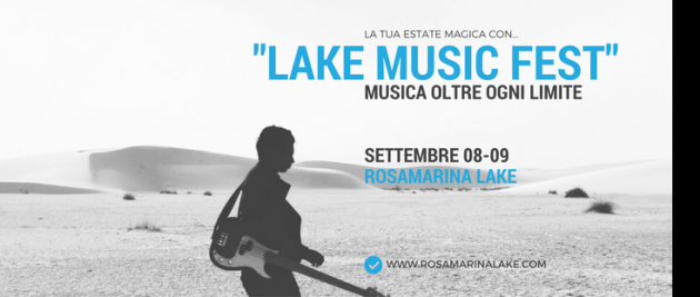 "Al Rosamarina Lake arriva il festival musicale ""Lake Music Fest"""